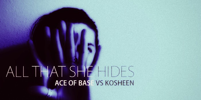 Ace of Base vs. Kosheen